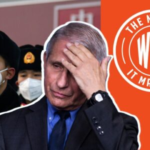 Fauci's OWN PEOPLE Consider Man-Made Virus Theory: Emails Show | The News & Why It Matters | Ep 795