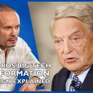 Ep. 1559 The Soros/Big Tech Misinformation Campaign Explained - The Dan Bongino Show®