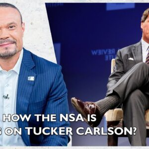 Ep. 1555 Is This How The NSA Is Spying On Tucker Carlson? - The Dan Bongino Show®
