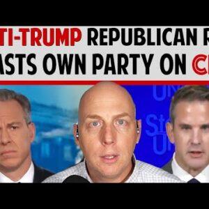 ANTI-TRUMP REPUBLICAN REP. BLASTS OWN PARTY ON CNN