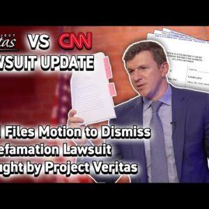 CNN Files Motion To Dismiss in Veritas Defamation Lawsuit