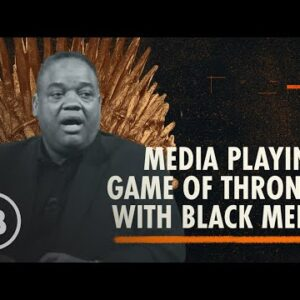 Is the Media Playing Game of Thrones With Black Men? | Fearless with Jason Whitlock