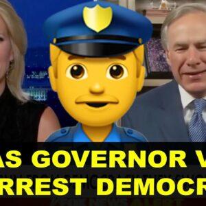 TEXAS GOVERNOR VOWS TO ARREST DEMOCRATS