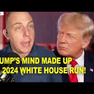 TRUMP'S MIND MADE UP ON 2024 WHITE HOUSE RUN!