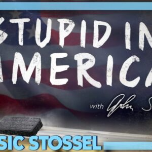 Classic Stossel: Stupid in America