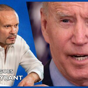 Ep. 1577 Biden Goes Full Tyrant - The Dan Bongino Show®