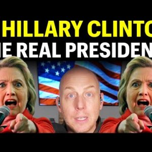 IS HILLARY CLINTON THE REAL PRESIDENT?