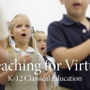 Teaching for Virtue | K-12 Classical Education
