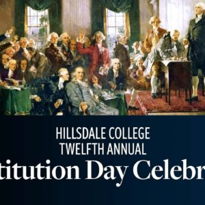 Hillsdale College Twelfth Annual Constitution Day Celebration | September 15, 2021