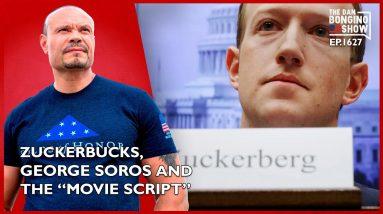 "Ep. 1627 Zuckerbucks, George Soros And The ""Movie Script"" - The Dan Bongino Show®"