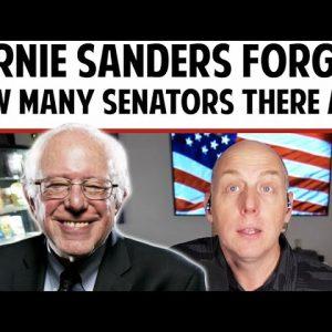 BERNIE SANDERS FORGOT HOW MANY SENATORS THERE ARE!