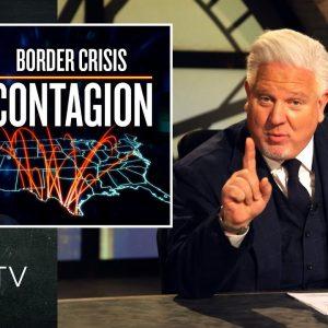 Biden's Border CRISIS: The Threat to America | Glenn TV | Ep 140
