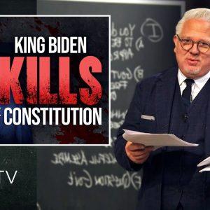 'HARMFUL CONTENT': How King Biden Is KILLING the Constitution | Glenn TV | Ep 142