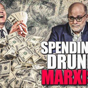 Mark Levin: Democrats Are Spending Like Drunken Marxists