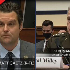 Matt Gaetz Opens Up Can Of Whoop A** On Gen. Milley Over What He Did During Afghanistan