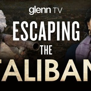 Trapped by the Taliban: One Woman's Escape from Afghanistan | Glenn TV | Ep 146